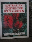 Australian natives for your garden Penny & John Rose  Sc