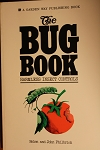 The Bug Book Harmless insect controls  Philbrick